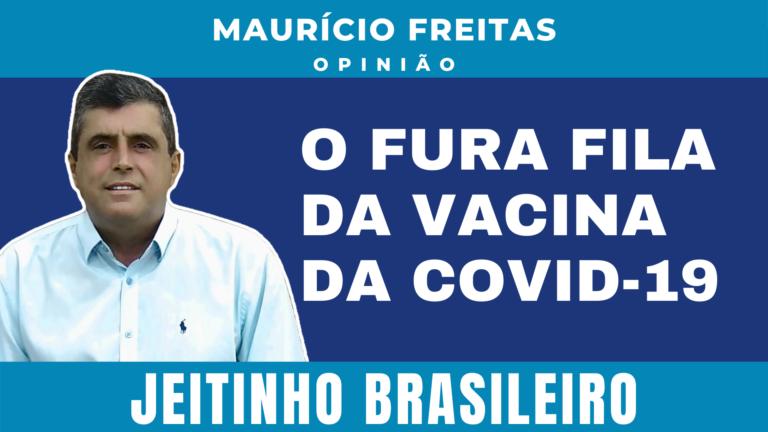 Fura Fila da Vacina Covid-19. Jeitinho Brasileiro